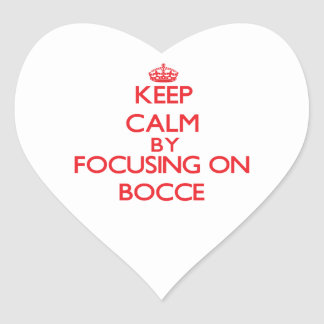 Keep calm by focusing on on Bocce Heart Sticker