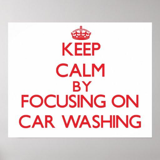 Keep calm by focusing on on Car Washing Print