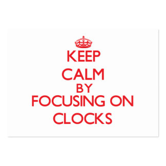 Keep calm by focusing on on Clocks Business Cards