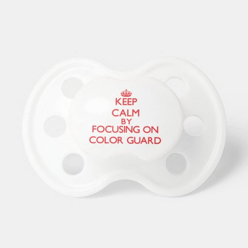 Keep calm by focusing on on Color Guard Baby Pacifiers