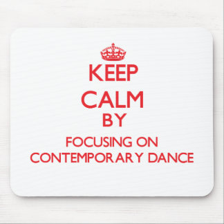 Keep calm by focusing on on Contemporary Dance Mouse Pad