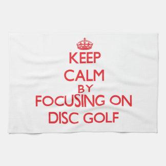 Keep calm by focusing on on Disc Golf Tea Towel