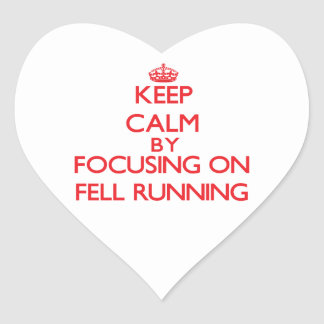 Keep calm by focusing on on Fell Running Stickers