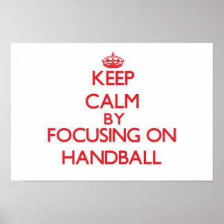 Keep calm by focusing on on Handball Print