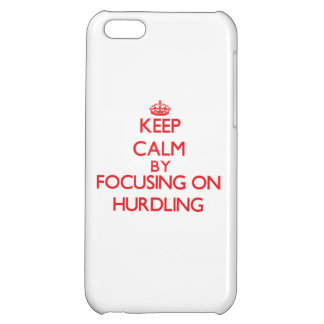 Keep calm by focusing on on Hurdling iPhone 5C Cases