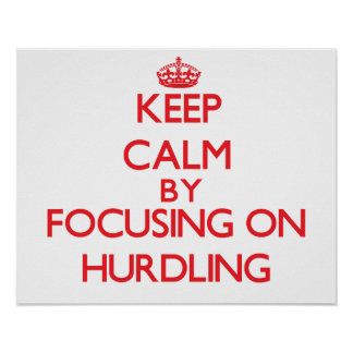 Keep calm by focusing on on Hurdling Poster