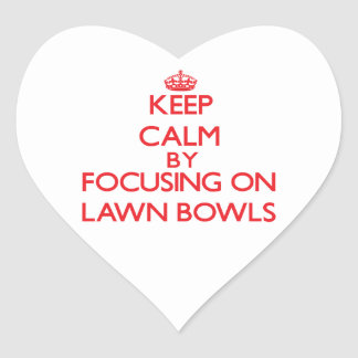 Keep calm by focusing on on Lawn Bowls Heart Sticker