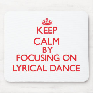 Keep calm by focusing on on Lyrical Dance Mouse Pad