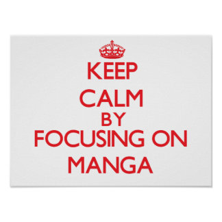 Keep calm by focusing on on Manga Poster