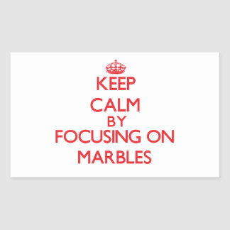 Keep calm by focusing on on Marbles Sticker