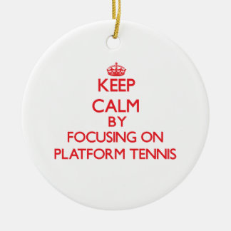 Keep calm by focusing on on Platform Tennis Christmas Ornament
