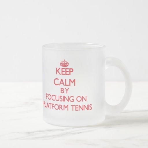 Keep calm by focusing on on Platform Tennis Mug