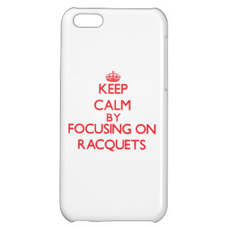 Keep calm by focusing on on Racquets iPhone 5C Cover