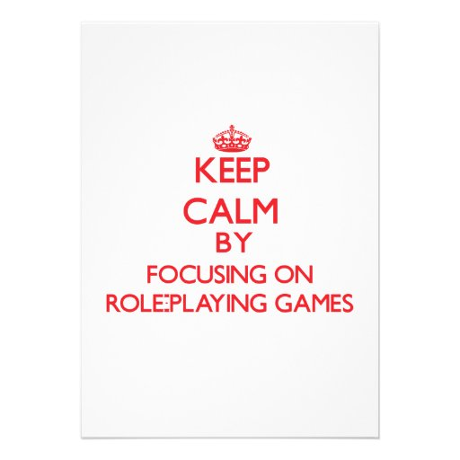 Keep calm by focusing on on Role-Playing Games Announcement
