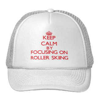 Keep calm by focusing on on Roller Skiing Cap
