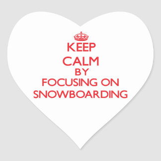 Keep calm by focusing on on Snowboarding Heart Sticker