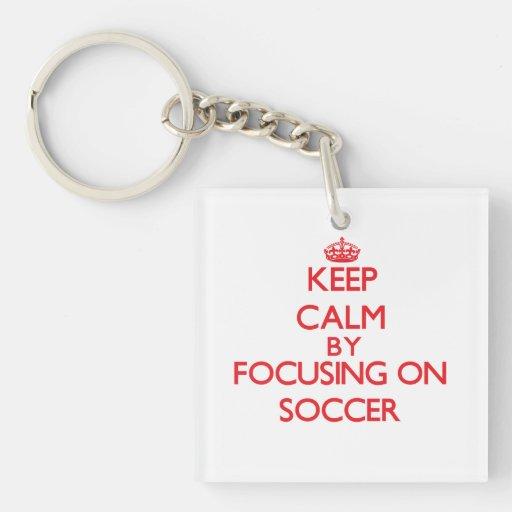 Keep calm by focusing on on Soccer Acrylic Keychains