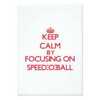 Keep calm by focusing on on Speed-O-Ball Custom Invitations