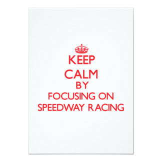 Keep calm by focusing on on Speedway Racing Custom Invites