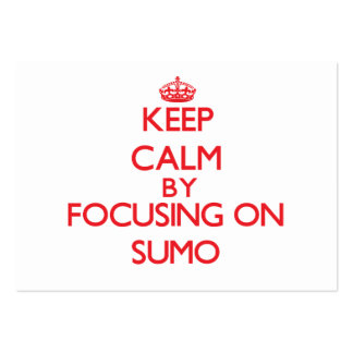 Keep calm by focusing on on Sumo Business Cards