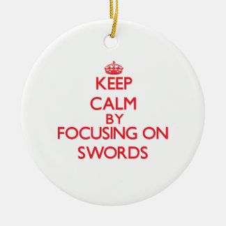 Keep calm by focusing on on Swords Christmas Tree Ornament