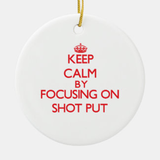 Keep calm by focusing on on The Shot Put Christmas Ornaments