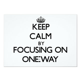 Keep Calm by focusing on One-Way 13 Cm X 18 Cm Invitation Card