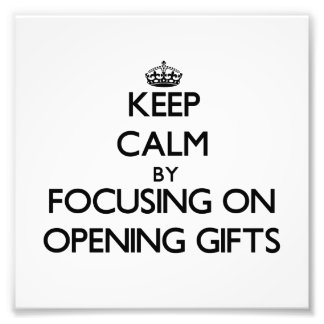 Keep Calm by focusing on Opening Gifts Photograph
