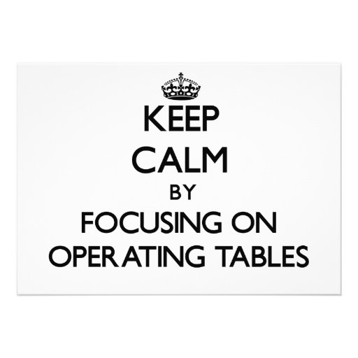 Keep Calm by focusing on Operating Tables Custom Invitation
