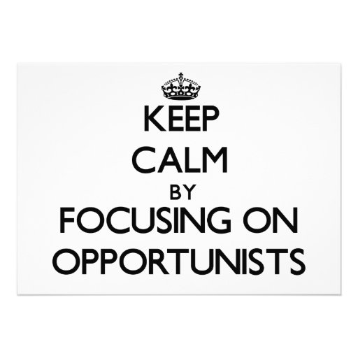 Keep Calm by focusing on Opportunists Personalized Announcements