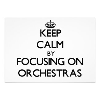 Keep Calm by focusing on Orchestras Announcements