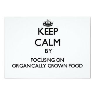 Keep Calm by focusing on Organically Grown Food 13 Cm X 18 Cm Invitation Card