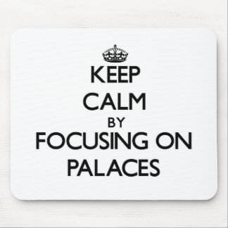 Keep Calm by focusing on Palaces Mouse Pad