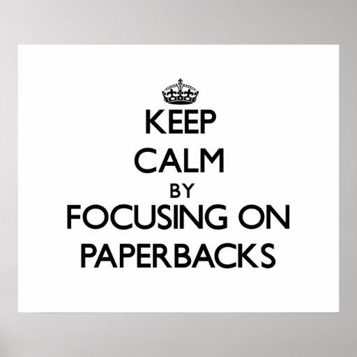 Keep Calm by focusing on Paperbacks Print