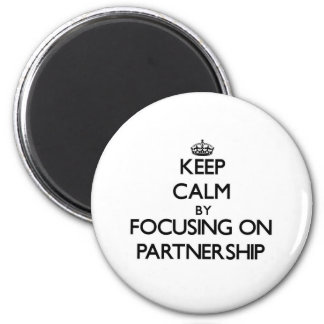 Keep Calm by focusing on Partnership 6 Cm Round Magnet