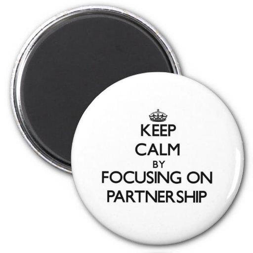 Keep Calm by focusing on Partnership Fridge Magnet
