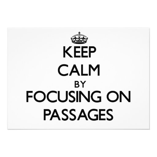 Keep Calm by focusing on Passages Personalized Announcement