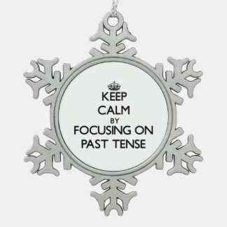 Keep Calm by focusing on Past Tense Ornaments