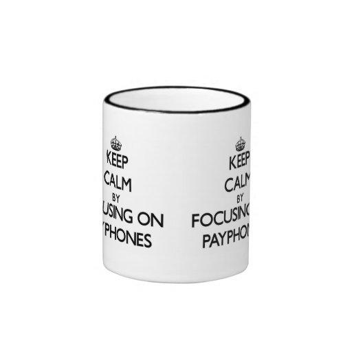 Keep Calm by focusing on Payphones Mug