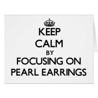 Keep Calm by focusing on Pearl Earrings Card