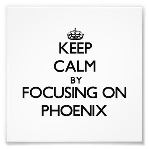 Keep Calm by focusing on Phoenix Photographic Print
