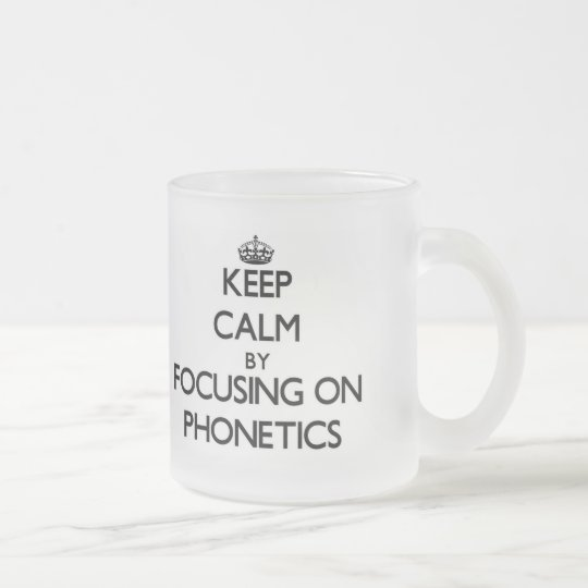 Keep Calm by focusing on Phonetics Frosted Glass
