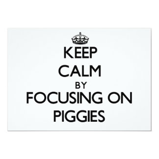 Keep Calm by focusing on Piggies Personalized Invite