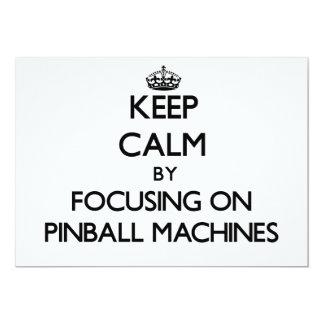 Keep Calm by focusing on Pinball Machines 13 Cm X 18 Cm Invitation Card