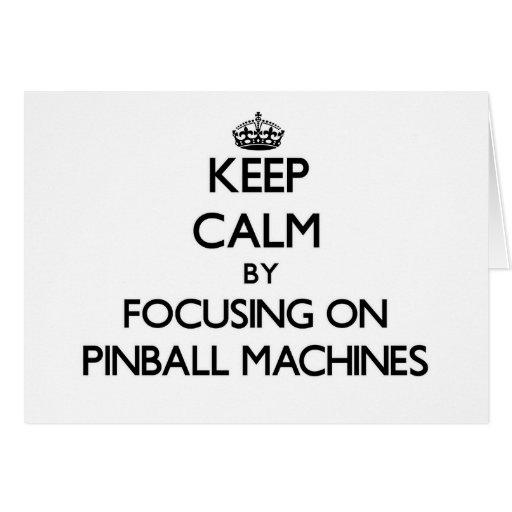 Keep Calm by focusing on Pinball Machines Greeting Card