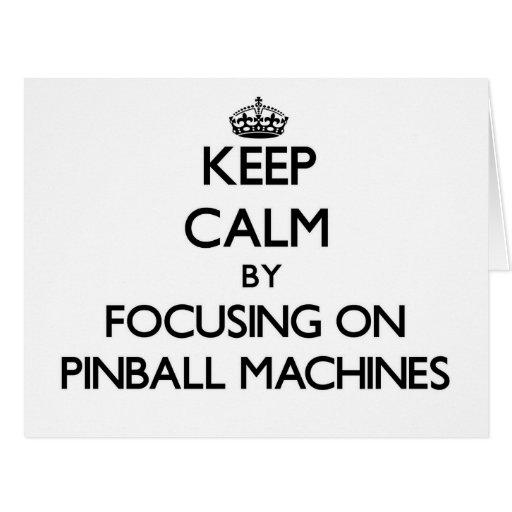 Keep Calm by focusing on Pinball Machines Card
