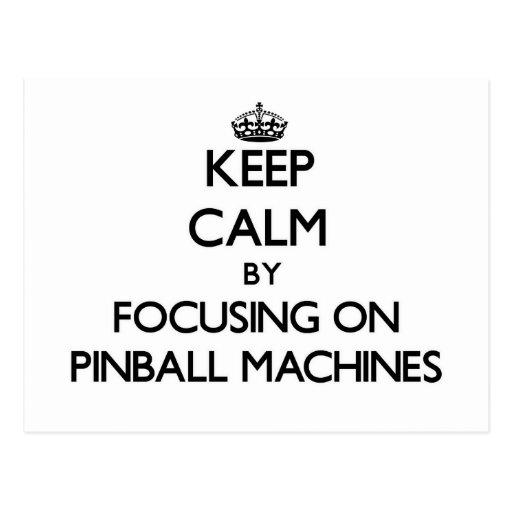 Keep Calm by focusing on Pinball Machines Post Card