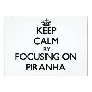 Keep Calm by focusing on Piranha 13 Cm X 18 Cm Invitation Card