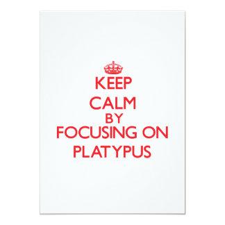 Keep calm by focusing on Platypus 13 Cm X 18 Cm Invitation Card