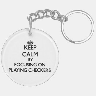 Keep Calm by focusing on Playing Checkers Keychain